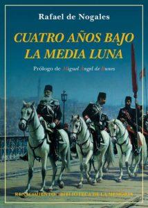 CUATRO AÑOS BAJO LA MEDIA LUNA - Rafael de Nogales