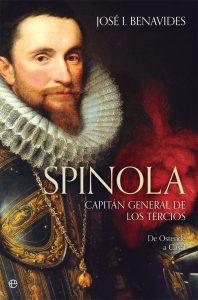 SPINOLA. CAPITÁN GENERAL DE LOS TERCIOS - José I. Benavides