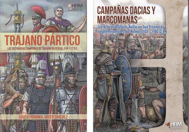 TRAJANO PÁRTICO - Kaveh Farrokh y Javier Sánchez / CAMPAÑAS DACIAS Y MARCOMANAS - José A. López Fernández