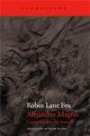 Alejandro Magno. Conquistador del Mundo. Robin Lane Fox