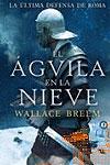 EL ÁGUILA EN LA NIEVE, Wallace Breem
