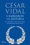 Cambiaron la historia. César Vidal