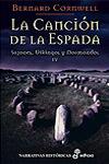 LA CANCIÓN DE LA ESPADA, SAJONES, VIKINGOS Y NORMANDOS, IV, Bernard Cornwell