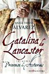 CATALINA DE LANCASTER, María Teresa Álvarez