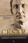 César, la biografía definitiva. Adrian Goldsworthy
