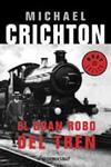El Gran Robo del Tren. Michael Crichton