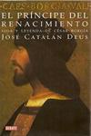 EL PRINCIPE DEL RENACIMIENTO. José Catalán Deus