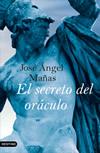 El Secreto del Oráculo. José Ángel Mañas