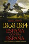 1808 - 1814. España contra España. Rafael Torres