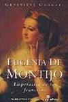 Eugenia de Montijo, Emperatriz de los franceses. Geneviève Chauvel