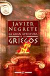 LA GRAN AVENTURA DE LOS GRIEGOS, Javier Negrete