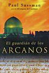 EL GUARDIÁN DE LOS ARCANOS, Paul Sussman