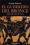 EL GUERRERO DEL BRONCE, AGAMENÓN ANTES DE TROYA, George Shipway