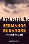 HERMANOS DE SANGRE, STEPHEN E. AMBROSE