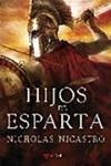 HIJOS DE ESPARTA. Nicholas Nicastro