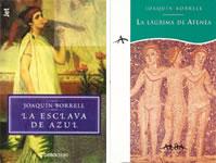 LA ESCLAVA DE AZUL y LA LÁGRIMA DE ATENEA. Joaquín Borrell