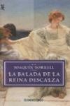 LA BALADA DE LA REINA DESCALZA. Joaquín Borrell