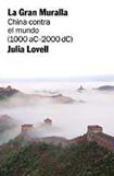 La Gran Muralla: China contra el mundo. Julia Lovell