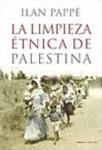 La limpieza étnica de Palestina. Ilan Pappé