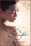 LA PINTORA DE SHANGHAI, Jennifer Cody Epstein