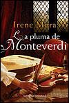 LA PLUMA DE MONTEVERDI - Irene Mora