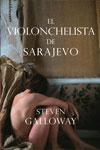 EL VIOLONCHELISTA DE SARAJEVO, Steven Galloway