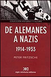 DE ALEMANES A NAZIS - Peter Fritzsche