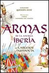 ARMAS DE LA ANTIGUA IBERIA - Fernando Quesada Sanz