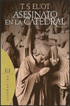 ASESINATO EN LA CATEDRAL - T. S. Eliot