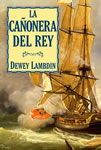 LA CAÑONERA DEL REY - Dewey Lambdin