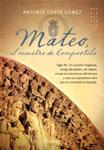 MATEO, EL MAESTRO DE COMPOSTELA - Antonio Costa Gómez