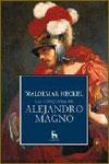 LAS CONQUISTAS DE ALEJANDRO MAGNO - Waldemar Heckel