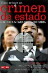 CÓMO SE HACE UN CRIMEN DE ESTADO. CRÓNICA NEGRA DE LA HISTORIA - Kris Hollington