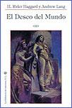 EL DESEO DEL MUNDO - H. Rider Haggard & Andrew Lang
