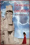 EL DESIGNIO DE LOS DIOSES - Alfonso Solís