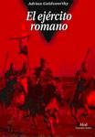 El ejercito romano. Adrian Goldsworthy