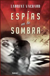 ESPÍAS EN LA SOMBRA - Laurent Vachaud