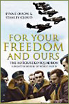 FOR YOUR FREEDOM AND OURS. THE KOSCIUSZKO SQUADRON - Lynne Olson y Stanley Cloud