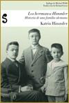 LOS HERMANOS HIMMLER. HISTORIA DE UNA FAMILIA ALEMANA - Katrin Himmler