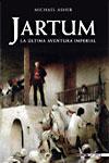 JARTUM. LA ÚLTIMA AVENTURA IMPERIAL - Michael Asher