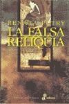 La Falsa Reliquia. Renata Petry