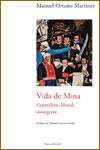 VIDA DE MINA, GUERRILLERO, GENERAL, INSURGENTE - Manuel Ortuño Martínez