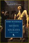 LA MUERTE DE SÓCRATES - Robin Waterfield