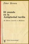 EL MUNDO EN LA ANTIGÜEDAD TARDÍA - Peter Brown
