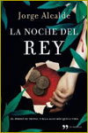 LA NOCHE DEL REY - Jorge Alcalde