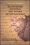 LA INCREÍBLE HISTORIA DEL PAPIRO DE ARTEMIDORO - Ernesto Ferrero