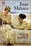 HAY LUZ EN LA CASA DE PUBLIO FAMA - Juan Miñana