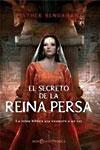 EL SECRETO DE LA REINA PERSA - Esther Bendahan