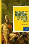 SOLDADOS Y FANTASMAS: MITO Y TRADICIÓN EN LA ANTIGÜEDAD CLÁSICA - J. E. Lendon