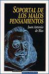 SOPORTAL DE LOS MALOS PENSAMIENTOS - Juan Antonio de Blas
